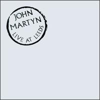 Live At Leeds - John Martyn