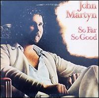 So Far So Good - John Martyn